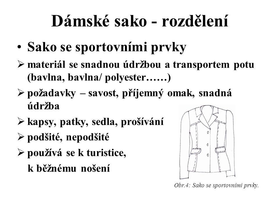 Dámské sako - rozdělení Sako se sportovními prvky  materiál se snadnou údržbou a transportem potu (bavlna, bavlna/ polyester……)  požadavky – savost,