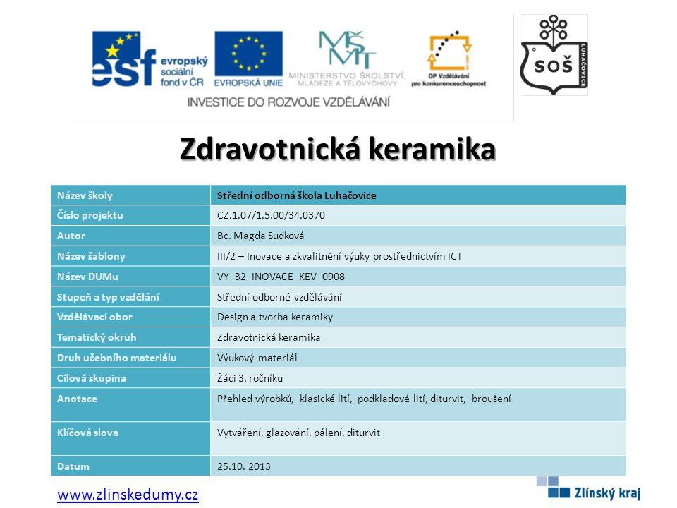 Zdravotnická keramika Název školyStřední odborná škola Luhačovice Číslo projektuCZ.1.07/1.5.00/34.0370 AutorBc.