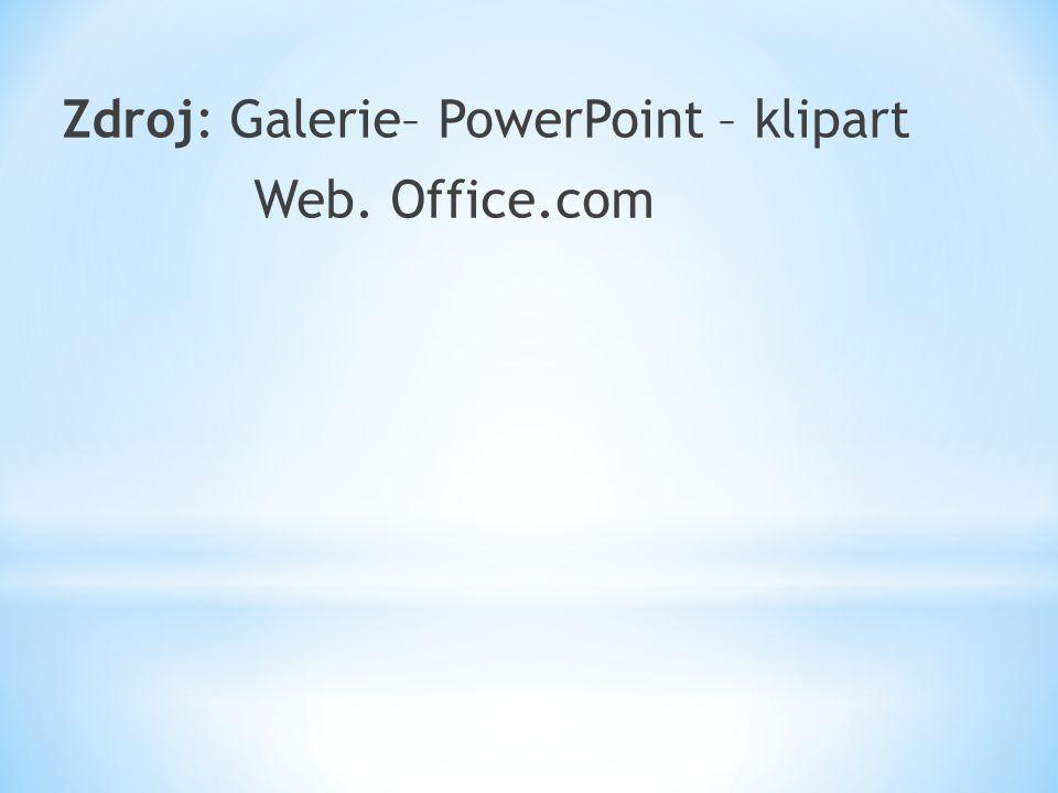 Zdroj: Galerie– PowerPoint – klipart Web. Office.com