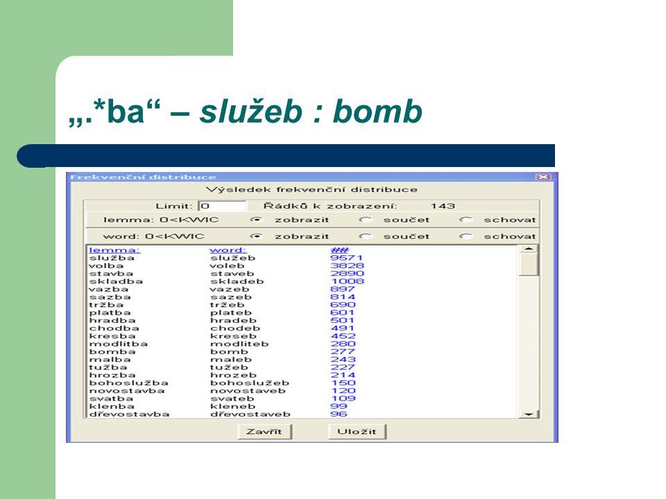 """"""".*ba"""" – služeb : bomb"""