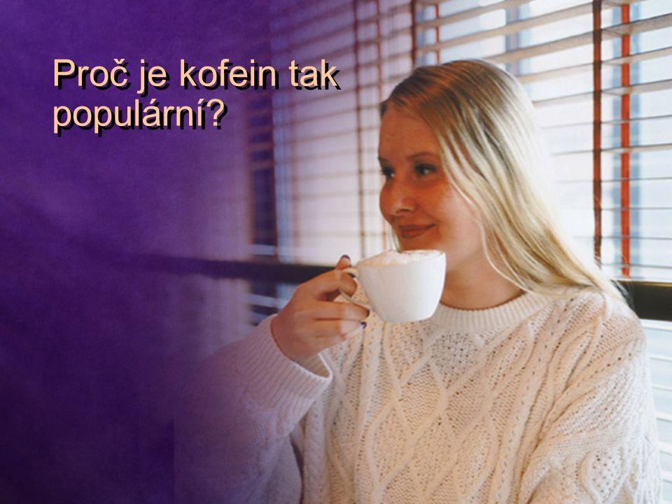 Proč je kofein tak populární?