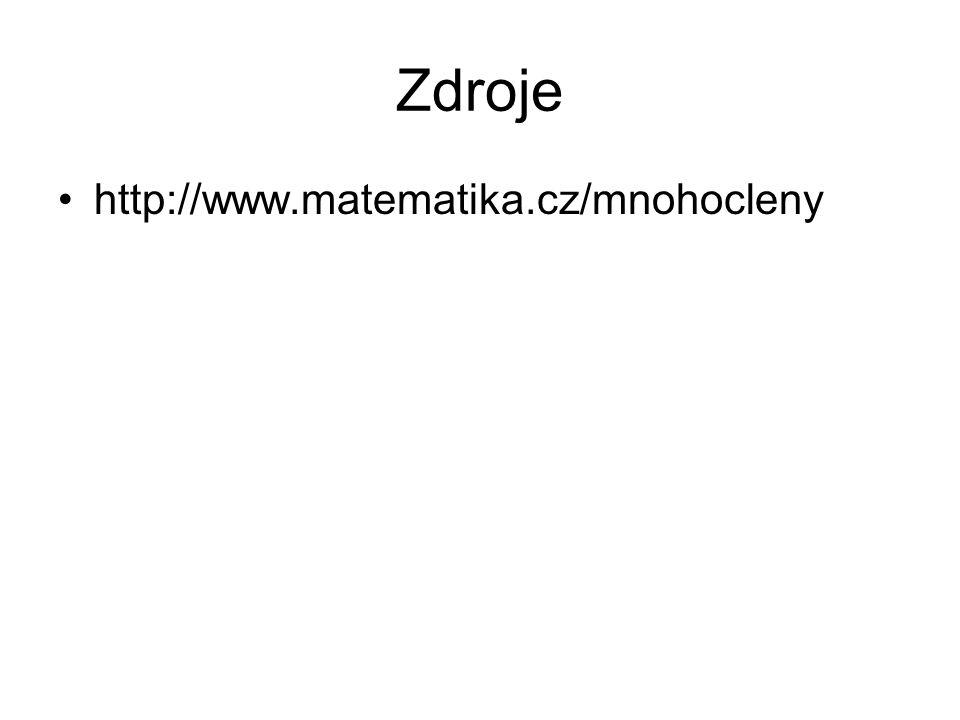 Zdroje http://www.matematika.cz/mnohocleny