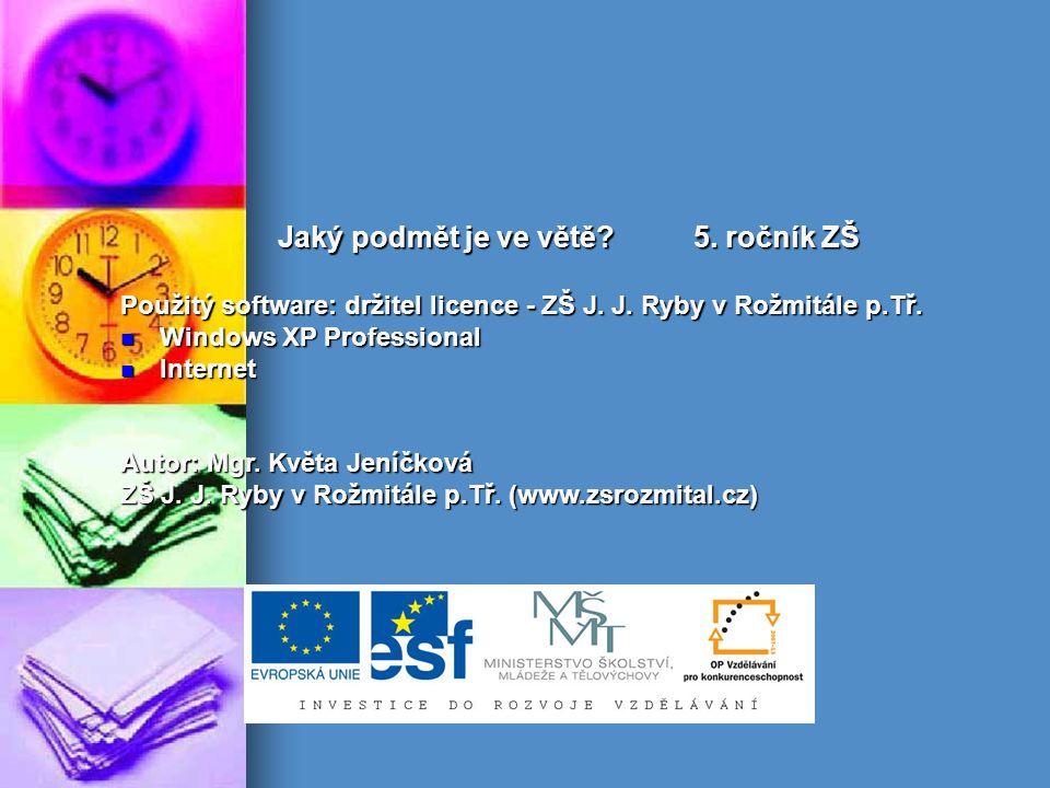Jaký podmět je ve větě. 5. ročník ZŠ Použitý software: držitel licence - ZŠ J.