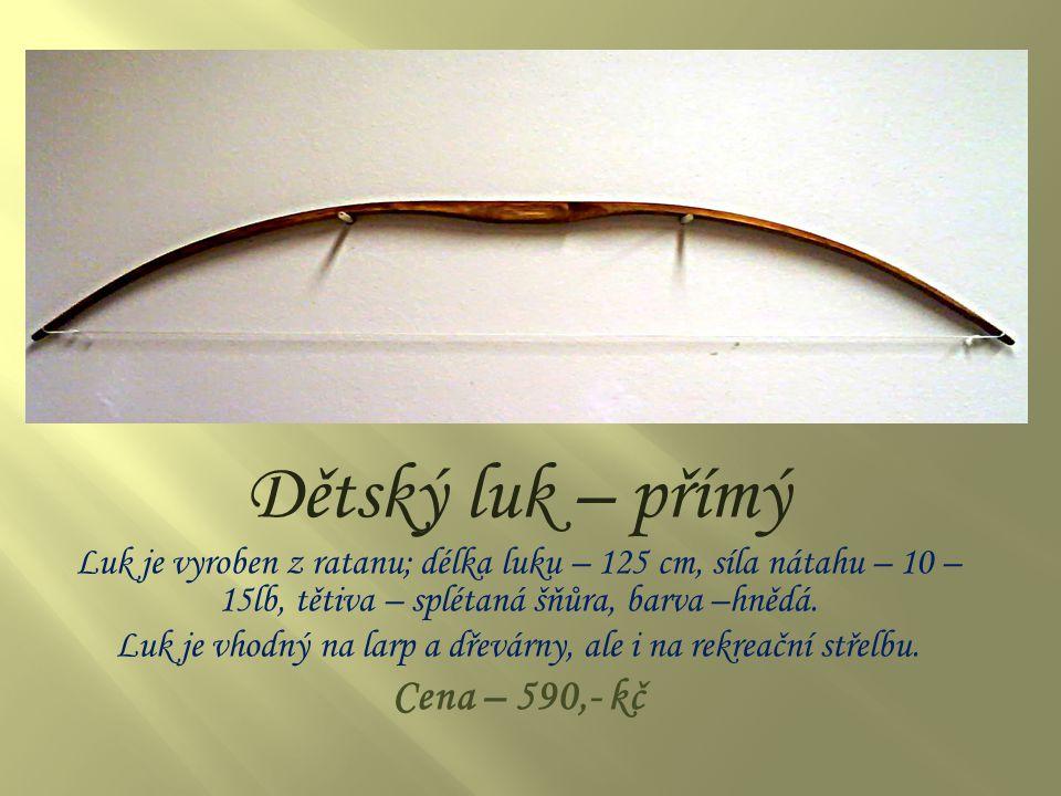 Dětský luk - reflexní Tento luk je vyroben z ratanu; délka luku – 125 cm, síla nátahu 10 – 15lb, tětiva – splétaná šňůra, barva – hnědá Luk je vhodný