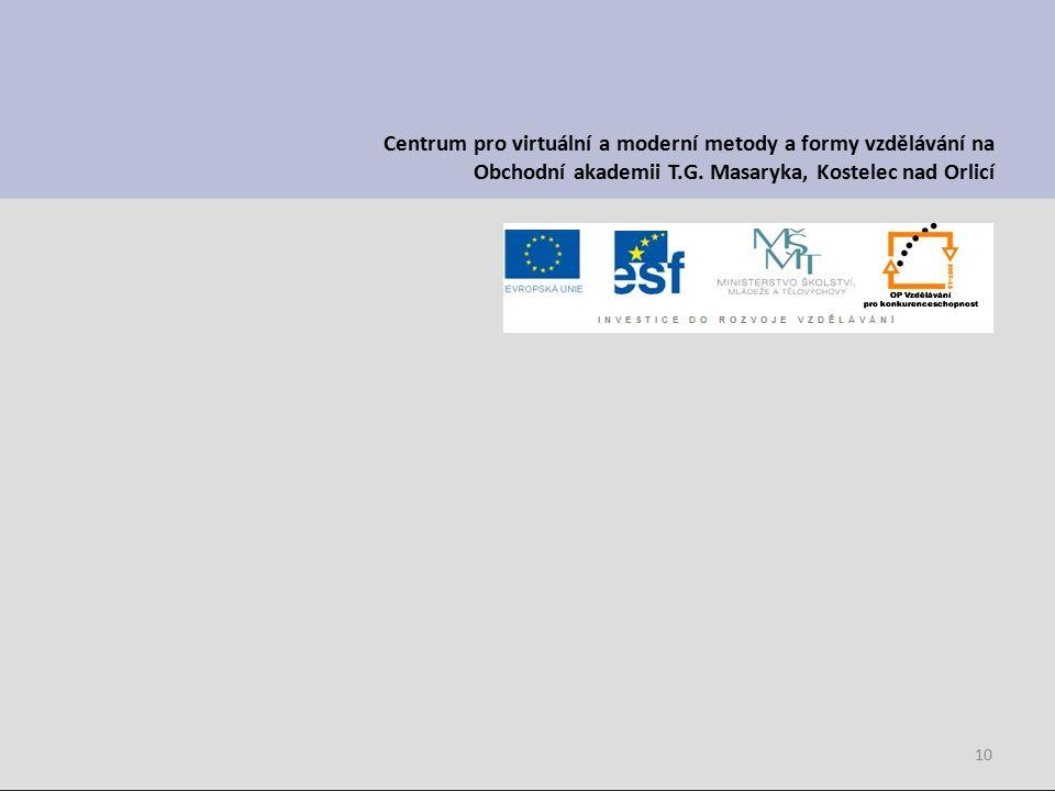 10 Centrum pro virtuální a moderní metody a formy vzdělávání na Obchodní akademii T.G.