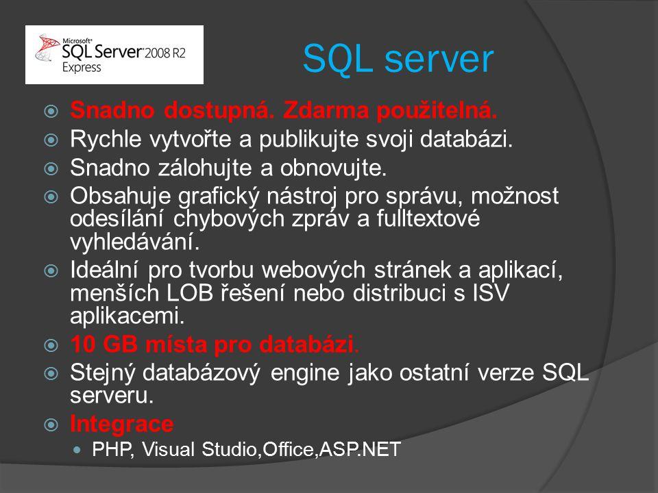 SQL server  Snadno dostupná. Zdarma použitelná.  Rychle vytvořte a publikujte svoji databázi.