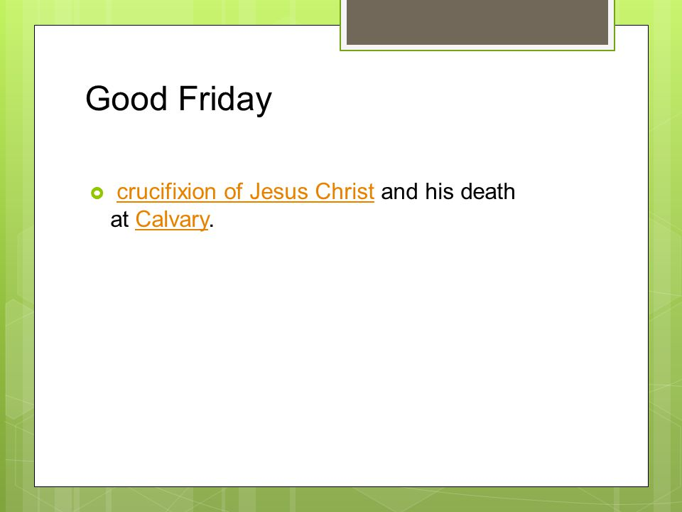 Good Friday  crucifixion of Jesus Christ and his death at Calvary.crucifixion of Jesus ChristCalvary