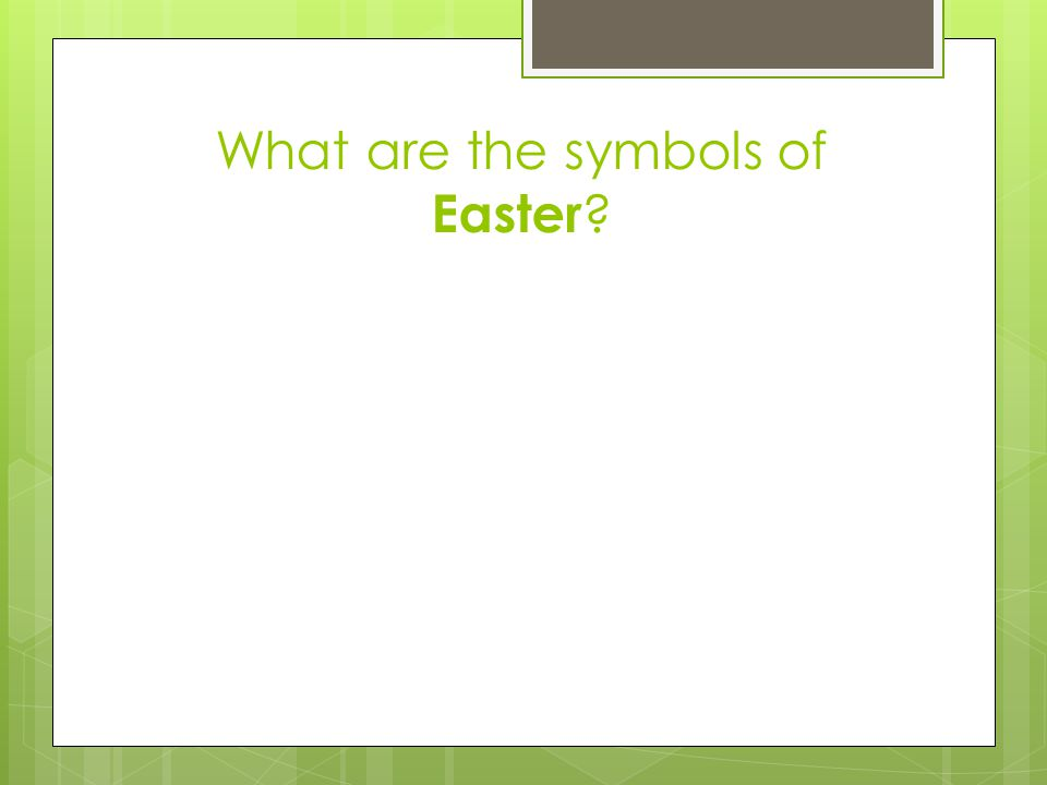 What are the symbols of Easter ?