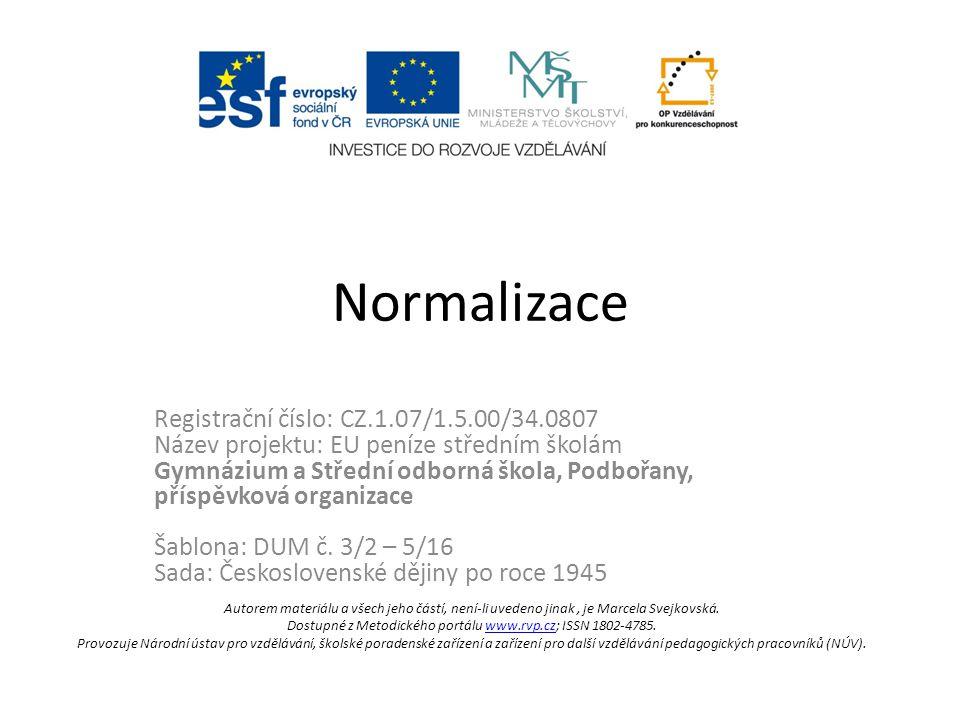 Normalizace Registrační číslo: CZ.1.07/1.5.00/34.0807 Název projektu: EU peníze středním školám Gymnázium a Střední odborná škola, Podbořany, příspěvk