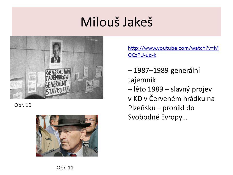 Milouš Jakeš http://www.youtube.com/watch?v=M OCzPU-uq-k – 1987–1989 generální tajemník – léto 1989 – slavný projev v KD v Červeném hrádku na Plzeňsku