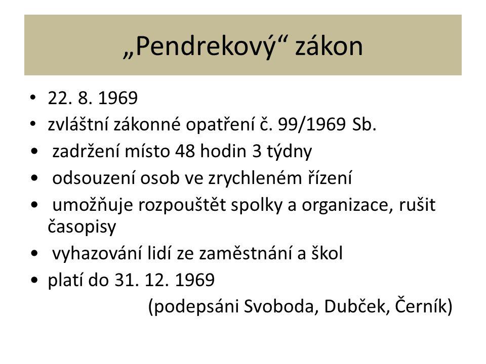 """""""Pendrekový"""" zákon 22. 8. 1969 zvláštní zákonné opatření č. 99/1969 Sb. zadržení místo 48 hodin 3 týdny odsouzení osob ve zrychleném řízení umožňuje r"""