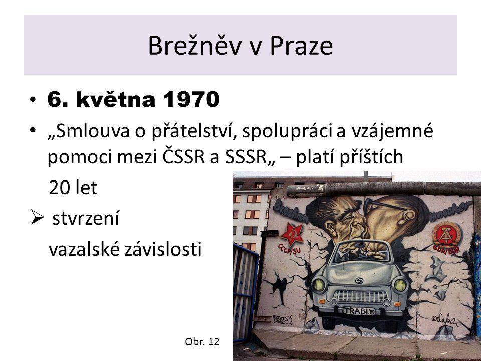 """Brežněv v Praze 6. května 1970 """"Smlouva o přátelství, spolupráci a vzájemné pomoci mezi ČSSR a SSSR"""" – platí příštích 20 let  stvrzení vazalské závis"""