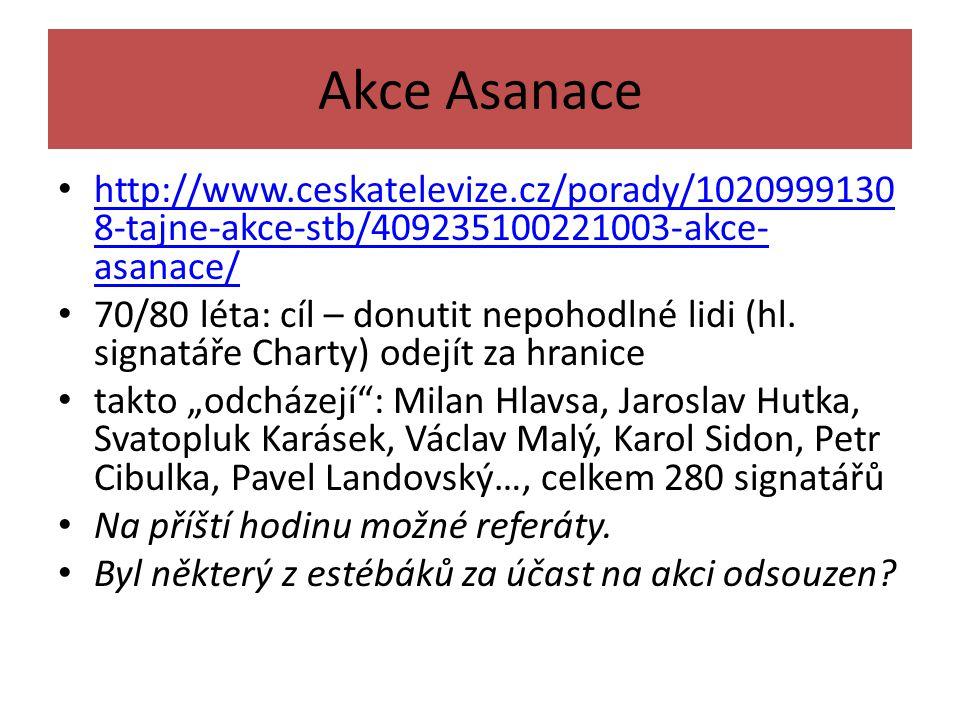 Akce Asanace http://www.ceskatelevize.cz/porady/1020999130 8-tajne-akce-stb/409235100221003-akce- asanace/ http://www.ceskatelevize.cz/porady/10209991