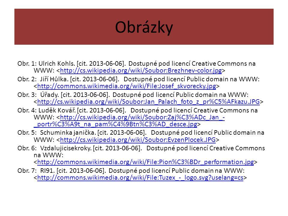 Obrázky Obr. 1: Ulrich Kohls. [cit. 2013-06-06]. Dostupné pod licencí Creative Commons na WWW: http://cs.wikipedia.org/wiki/Soubor:Brezhnev-color.jpg