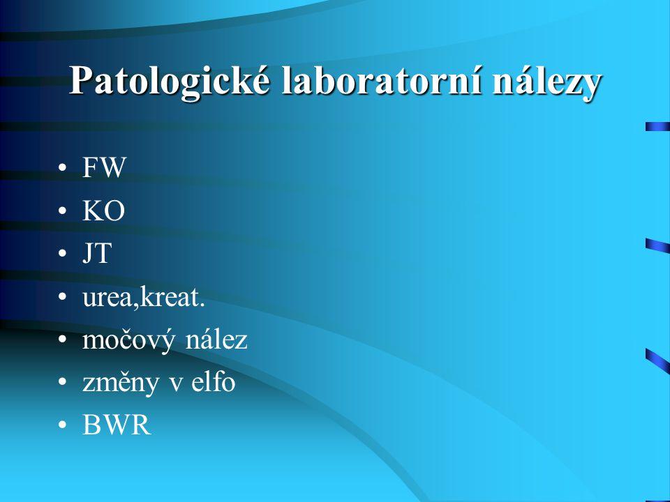 Patologické laboratorní nálezy FW KO JT urea,kreat. močový nález změny v elfo BWR