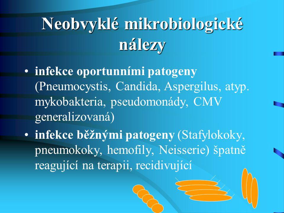 Neobvyklé mikrobiologické nálezy infekce oportunními patogeny (Pneumocystis, Candida, Aspergilus, atyp. mykobakteria, pseudomonády, CMV generalizovaná