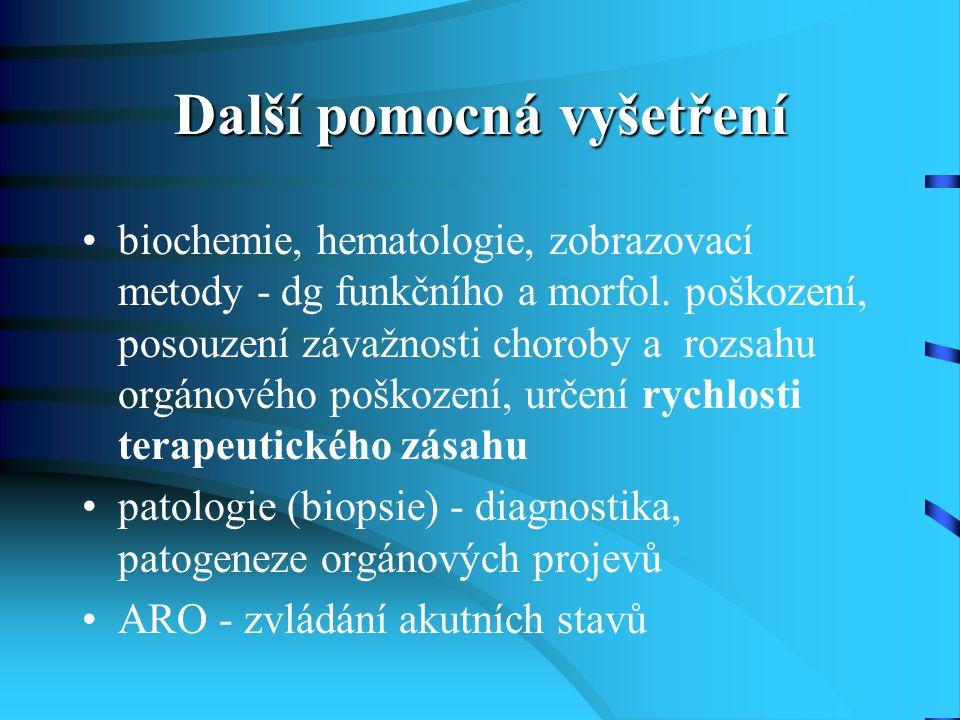 Další pomocná vyšetření biochemie, hematologie, zobrazovací metody - dg funkčního a morfol. poškození, posouzení závažnosti choroby a rozsahu orgánové