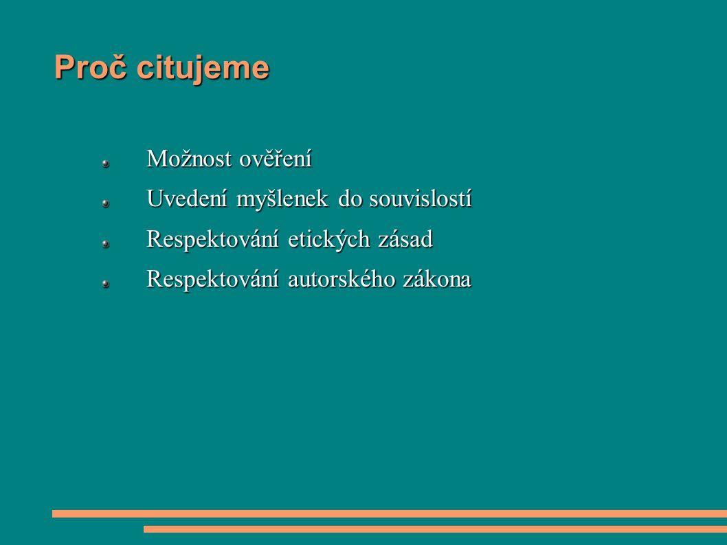 Metody citování v odborném textu Pomocí prvního údaje a data vydání Pomocí průběžných poznámek Pomocí číselných odkazů