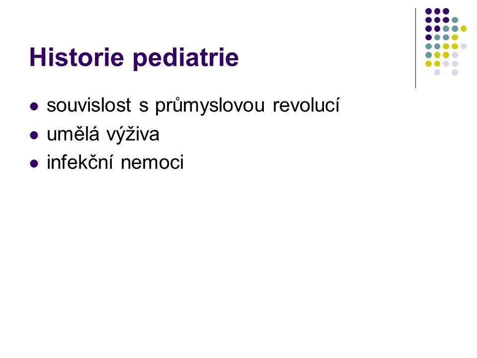 Historie pediatrie souvislost s průmyslovou revolucí umělá výživa infekční nemoci