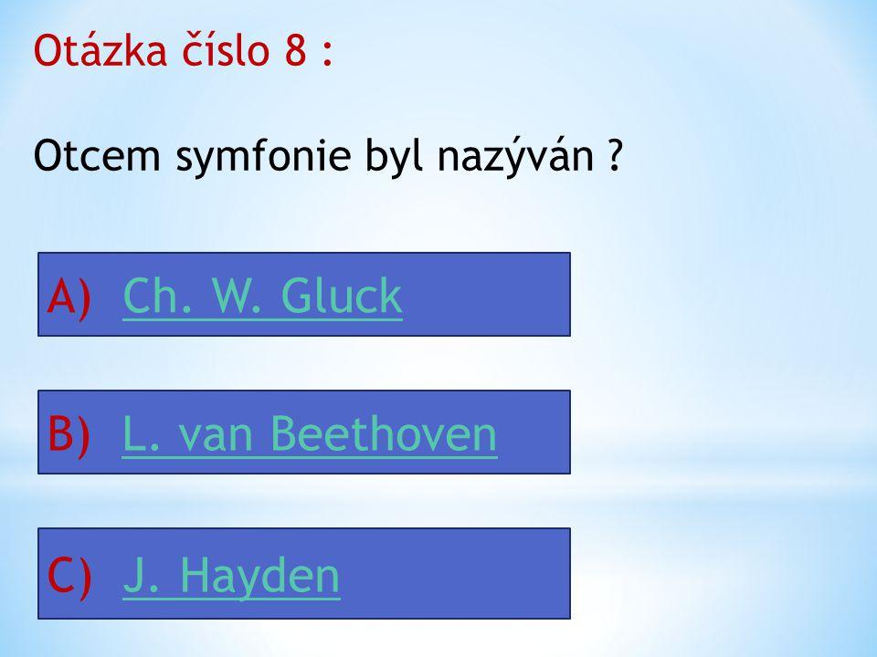 Otázka číslo 7: Mezi nejvýznamnější díla W. A. Mozarta patří: A) Don Giovanni, Reguiem, Figarova svatba Don Giovanni, Reguiem, Figarova svatba B) Don
