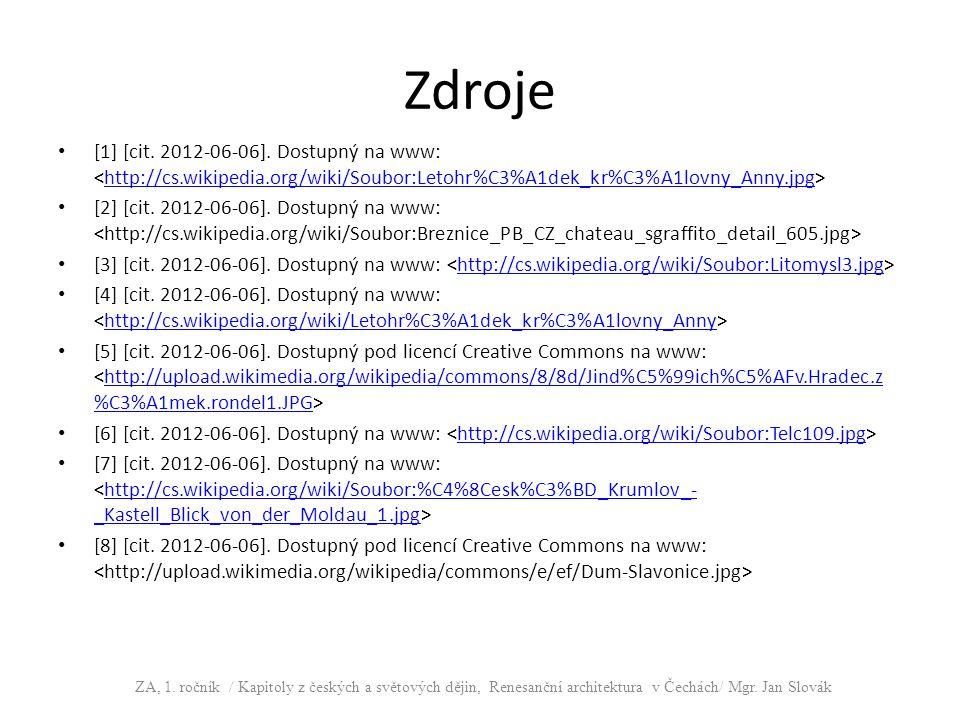 Zdroje [1] [cit. 2012-06-06]. Dostupný na www: http://cs.wikipedia.org/wiki/Soubor:Letohr%C3%A1dek_kr%C3%A1lovny_Anny.jpg [2] [cit. 2012-06-06]. Dostu