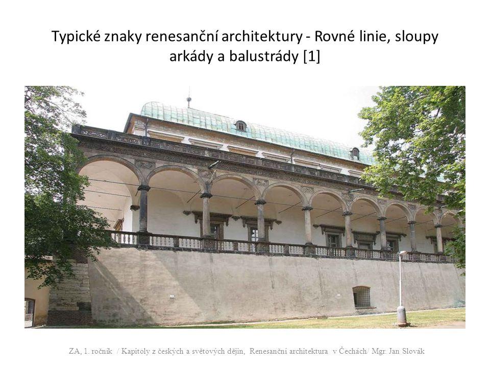 Typické znaky renesanční architektury - Rovné linie, sloupy arkády a balustrády [1] ZA, 1. ročník / Kapitoly z českých a světových dějin, Renesanční a
