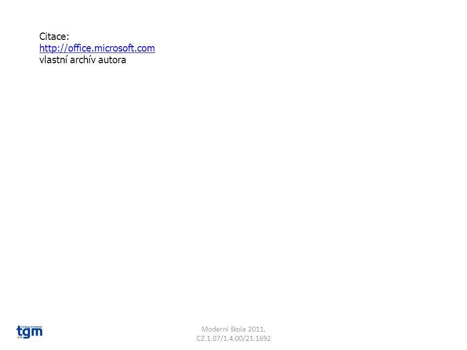 Citace: http://office.microsoft.com vlastní archív autora Moderní škola 2011, CZ.1.07/1.4.00/21.1692