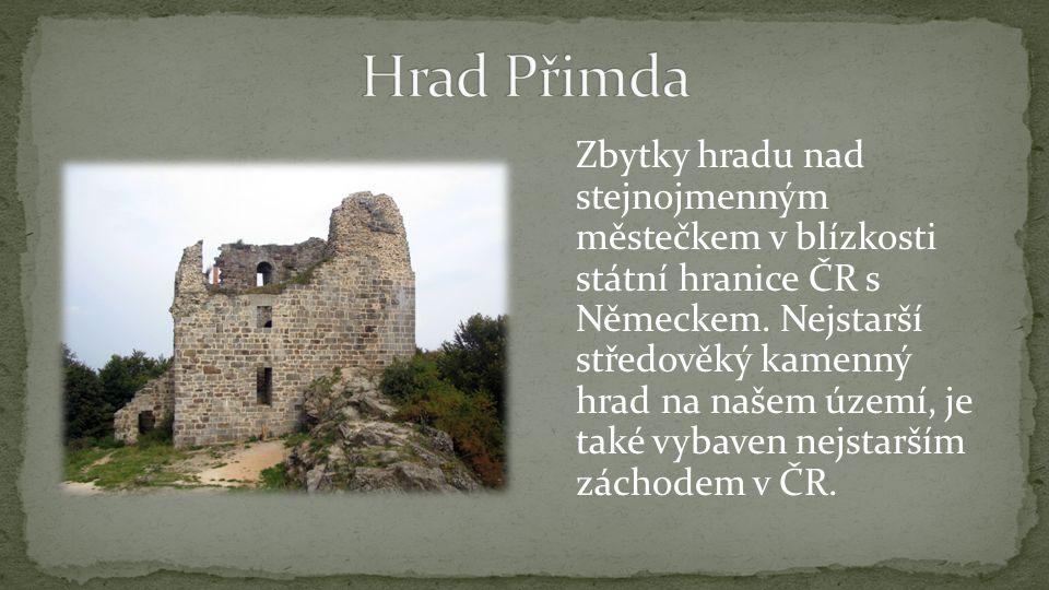 Zbytky hradu nad stejnojmenným městečkem v blízkosti státní hranice ČR s Německem.