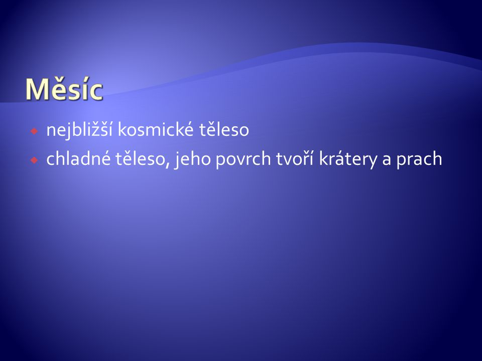  http://mesic.astronomie.cz/soused.htm http://mesic.astronomie.cz/soused.htm Zajímavosti o Měsíci :