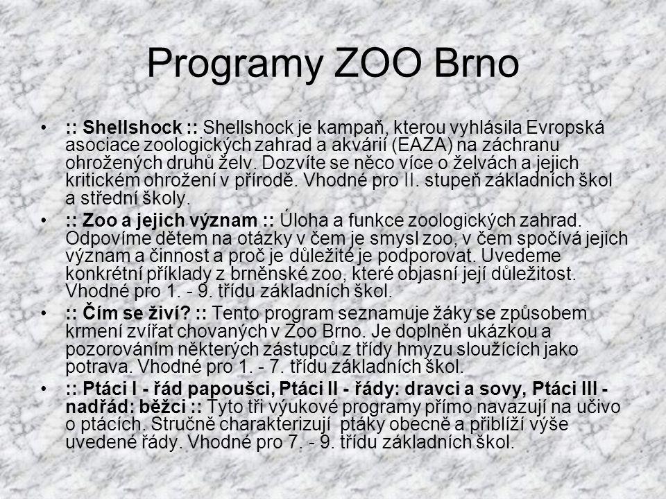 Závěr Kontakt: Zoologická zahrada města Brna, příspěvková organizace U Zoologické zahrady 46 635 00 Brno telefon: 546432311 web: www.zoobrno.cz