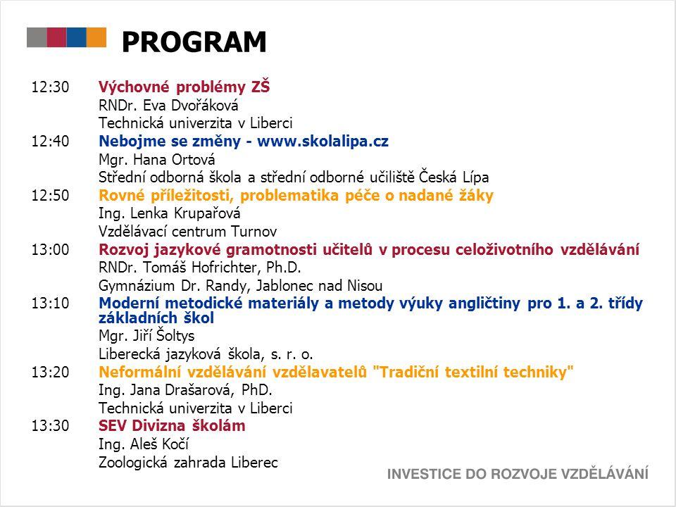 PROGRAM 13:40Výhled dalších výzev v prioritní ose 1 - Počáteční vzdělávání a příprava globálního grantu v oblasti podpory 3.2 - Podpora nabídky dalšího vzdělávání Ing.
