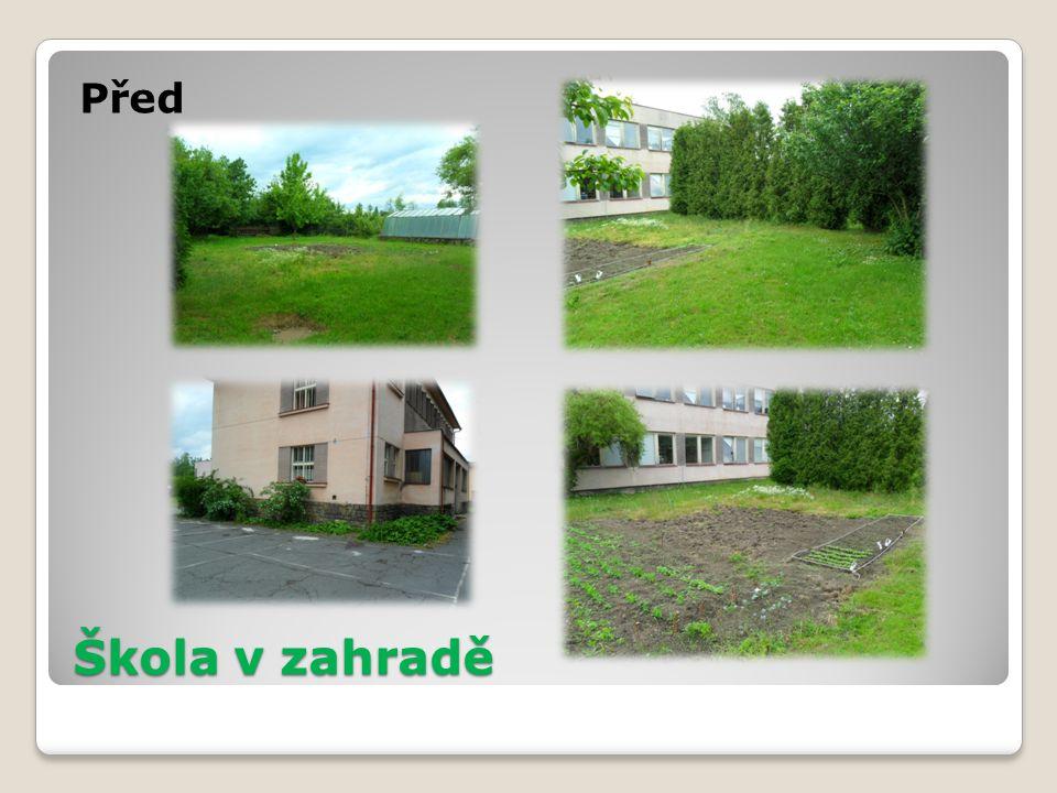 Škola v zahradě Před