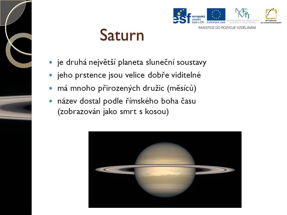 Saturn je druhá největší planeta sluneční soustavy jeho prstence jsou velice dobře viditelné má mnoho přirozených družic (měsíců) název dostal podle římského boha času (zobrazován jako smrt s kosou)