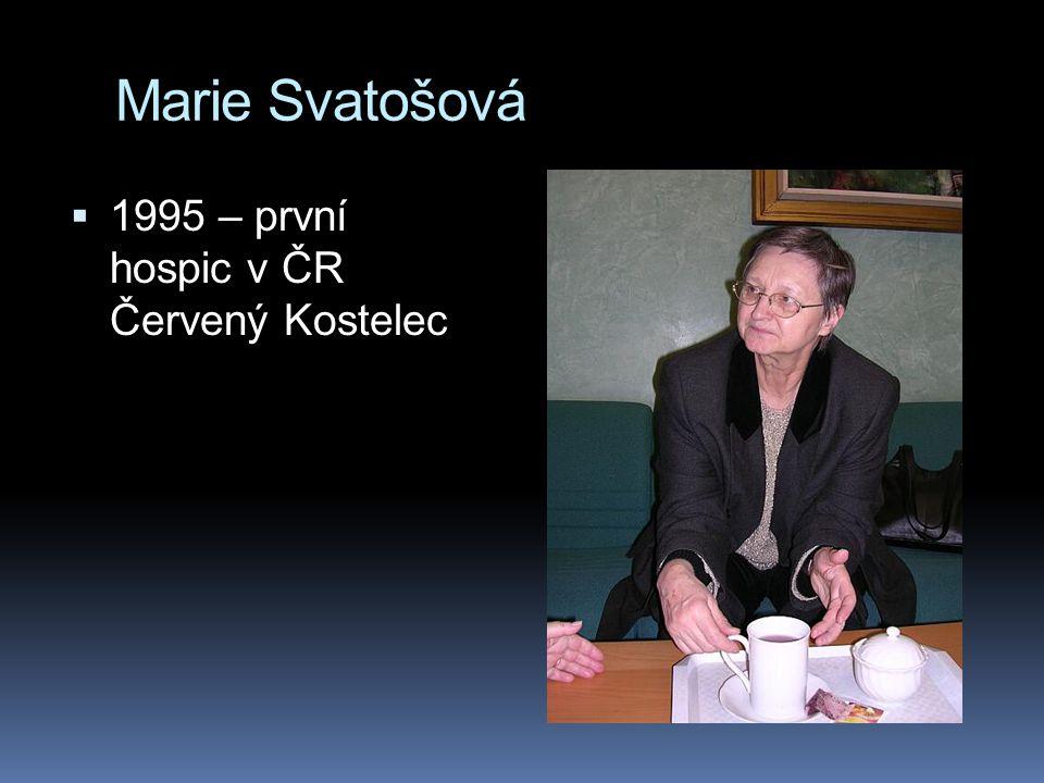 Marie Svatošová  1995 – první hospic v ČR Červený Kostelec