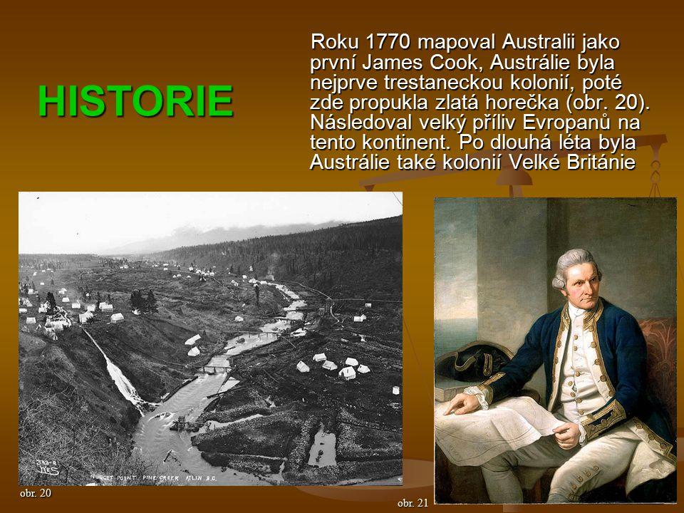 Roku 1770 mapoval Australii jako první James Cook, Austrálie byla nejprve trestaneckou kolonií, poté zde propukla zlatá horečka (obr.