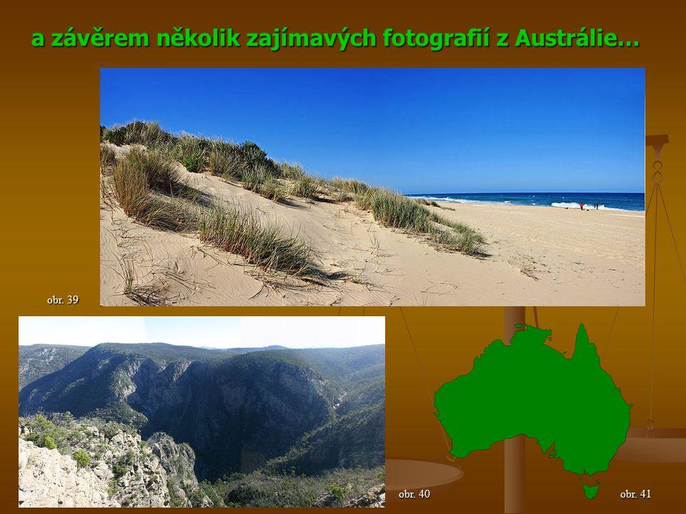 a závěrem několik zajímavých fotografií z Austrálie… obr. 39 obr. 40 obr. 41