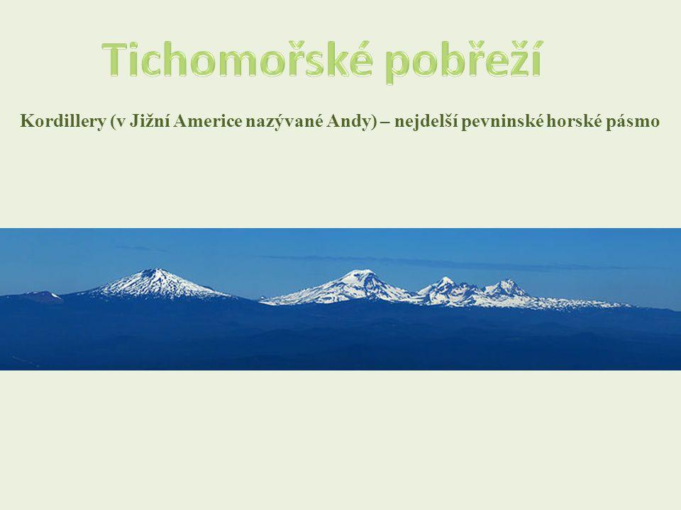 Kordillery (v Jižní Americe nazývané Andy) – nejdelší pevninské horské pásmo