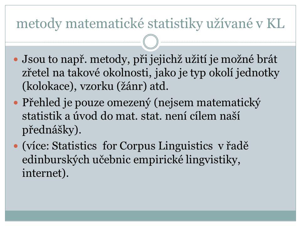 metody matematické statistiky užívané v KL Jsou to např. metody, při jejichž užití je možné brát zřetel na takové okolnosti, jako je typ okolí jednotk