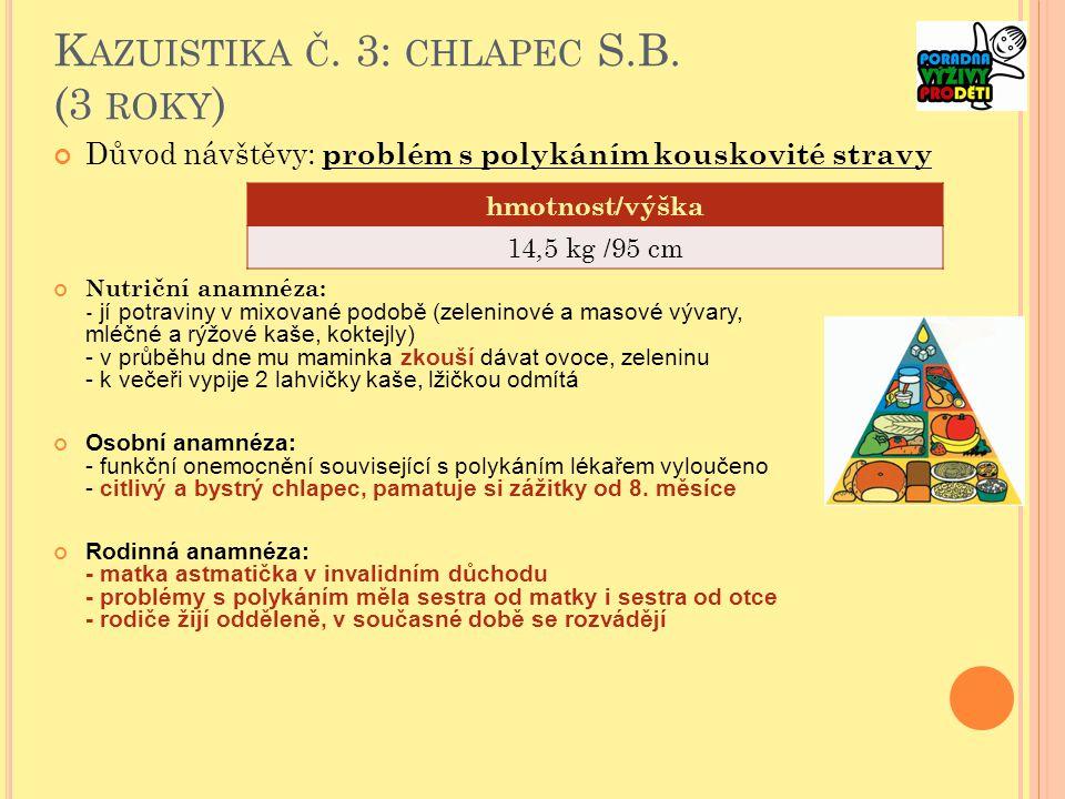 K AZUISTIKA Č.3: CHLAPEC S.B.