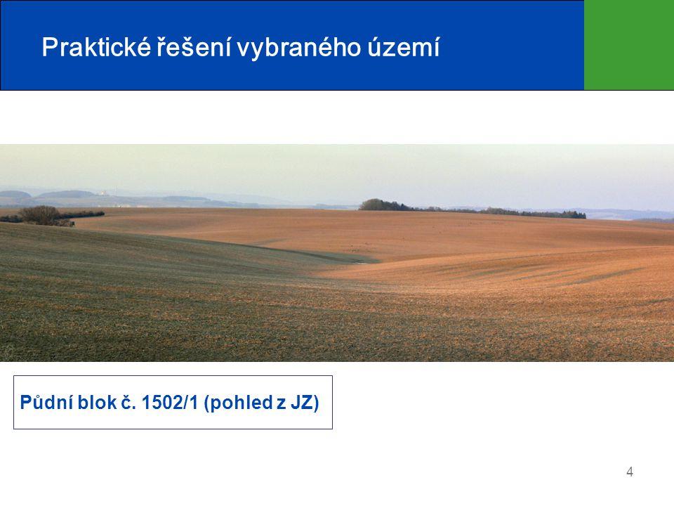 4 Praktické řešení vybraného území Půdní blok č. 1502/1 (pohled z JZ)