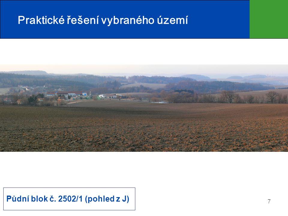 7 Praktické řešení vybraného území Půdní blok č. 2502/1 (pohled z J)