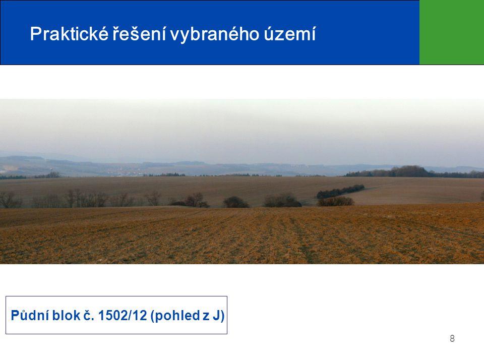 8 Praktické řešení vybraného území Půdní blok č. 1502/12 (pohled z J)