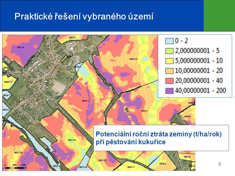 9 Praktické řešení vybraného území Potenciální roční ztráta zeminy (t/ha/rok) při pěstování kukuřice