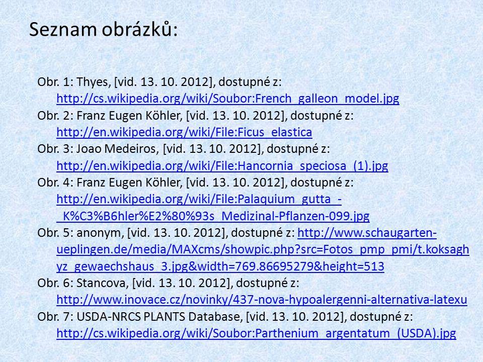 Seznam obrázků: Obr. 1: Thyes, [vid. 13. 10. 2012], dostupné z: http://cs.wikipedia.org/wiki/Soubor:French_galleon_model.jpg http://cs.wikipedia.org/w