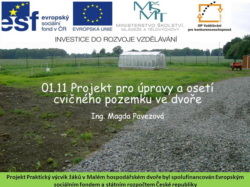 01.11 Projekt pro úpravy a osetí cvičného pozemku ve dvoře Ing.