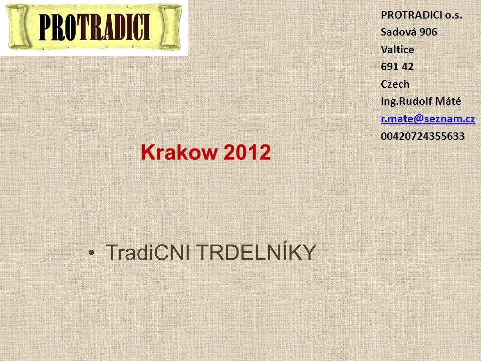 Krakow 2012 TradiCNI TRDELNÍKY PROTRADICI o.s.
