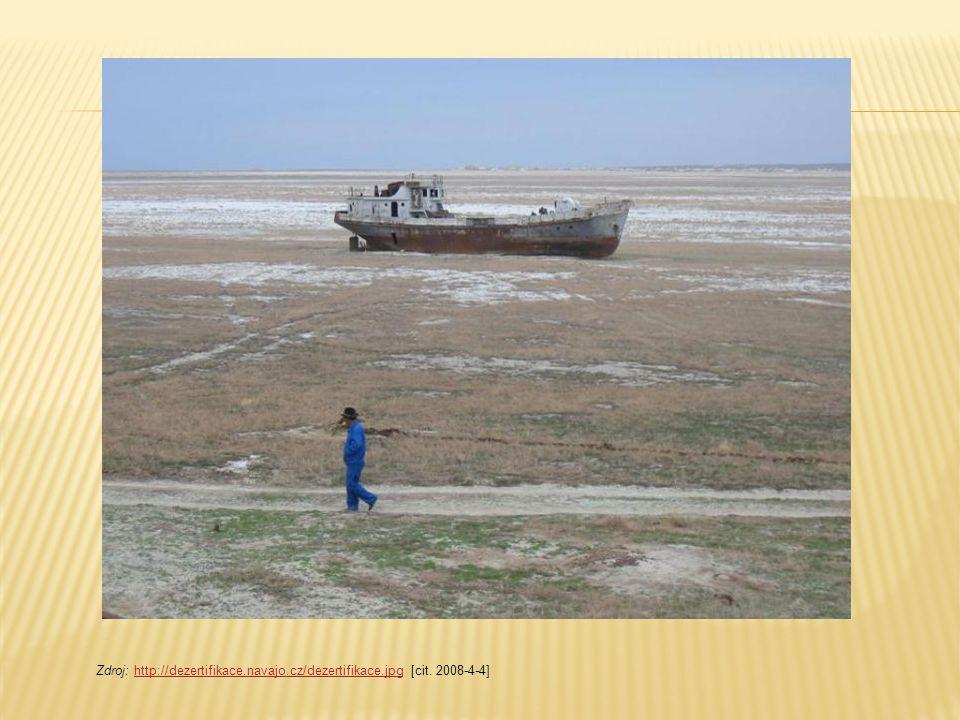 Zdroj: http://dezertifikace.navajo.cz/dezertifikace.jpg [cit. 2008-4-4]http://dezertifikace.navajo.cz/dezertifikace.jpg