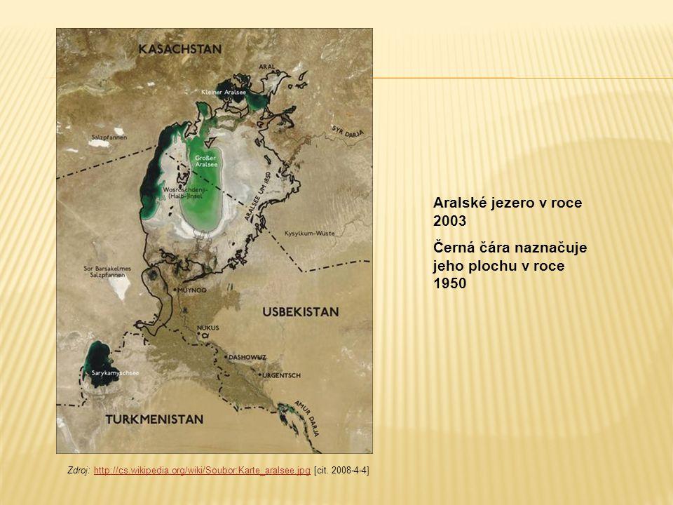 Aralské jezero v roce 2003 Černá čára naznačuje jeho plochu v roce 1950 Zdroj: http://cs.wikipedia.org/wiki/Soubor:Karte_aralsee.jpg [cit. 2008-4-4]ht