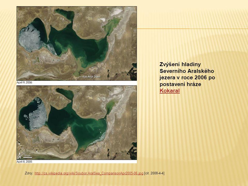 Zvýšení hladiny Severního Aralského jezera v roce 2006 po postavení hráze Kokaral Kokaral Zdroj: http://cs.wikipedia.org/wiki/Soubor:AralSea_Compariso