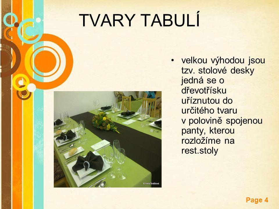 Free Powerpoint Templates Page 4 TVARY TABULÍ velkou výhodou jsou tzv. stolové desky jedná se o dřevotřísku uříznutou do určitého tvaru v polovině spo